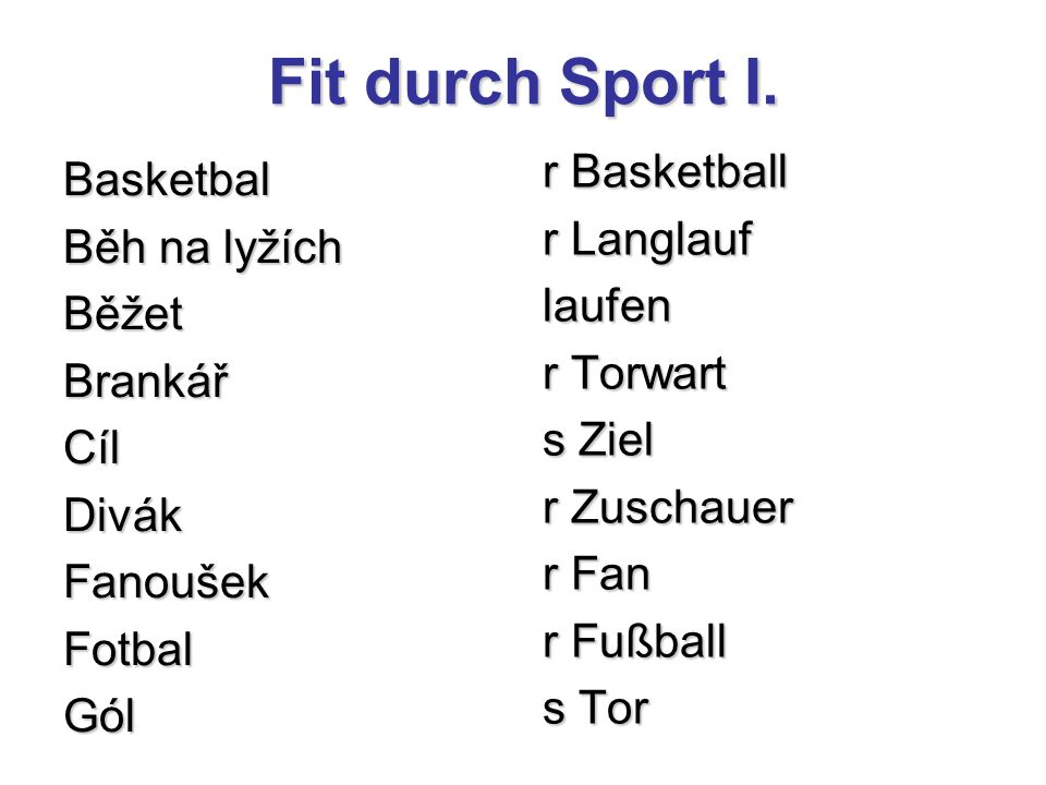 Fit durch Sport I.Správné řešení: das nahe Ziel die neue Turnhalle 1.