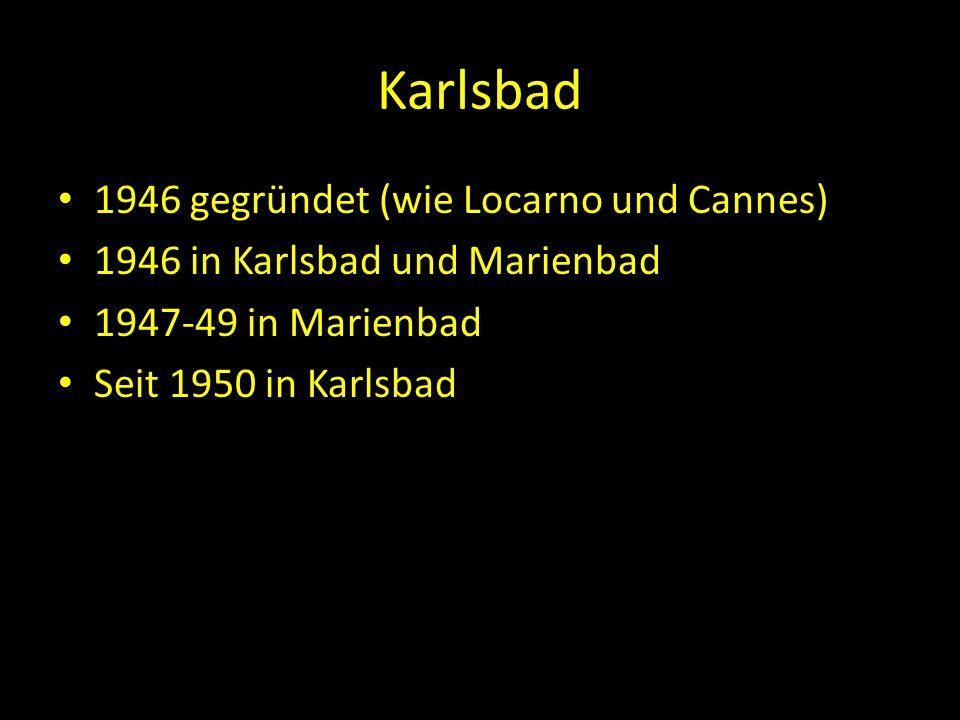 Karlsbad 1946 gegründet (wie Locarno und Cannes) 1946 in Karlsbad und Marienbad 1947-49 in Marienbad Seit 1950 in Karlsbad 1958-1992 nur alle zwei Jah
