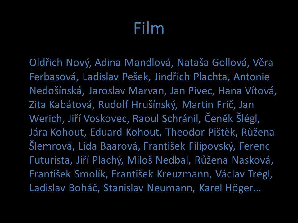 Oldřich Nový, Adina Mandlová, Nataša Gollová, Věra Ferbasová, Ladislav Pešek, Jindřich Plachta, Antonie Nedošínská, Jaroslav Marvan, Jan Pivec, Hana V