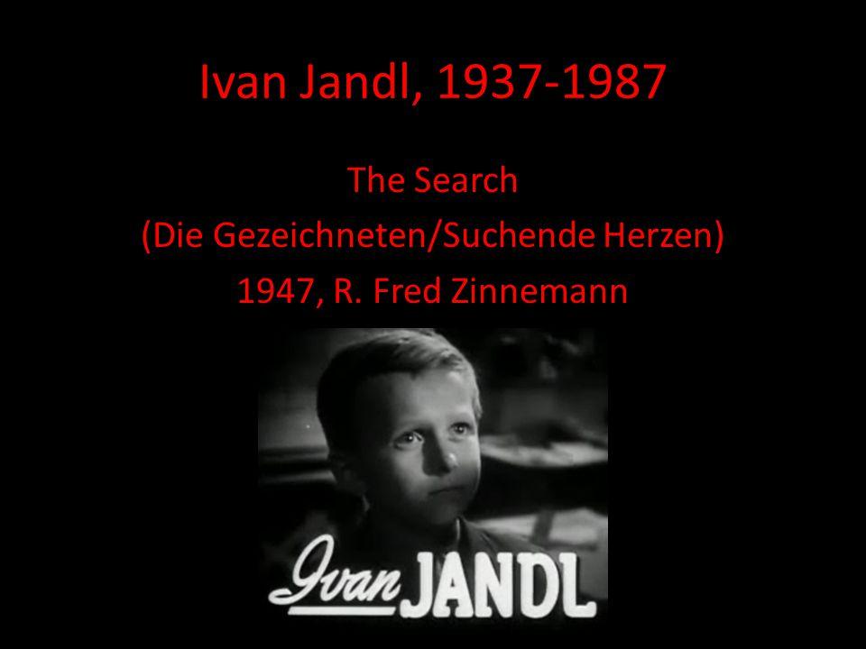 Ivan Jandl, 1937-1987 The Search (Die Gezeichneten/Suchende Herzen) 1947, R. Fred Zinnemann