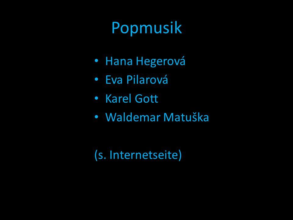Popmusik Hana Hegerová Eva Pilarová Karel Gott Waldemar Matuška (s. Internetseite)