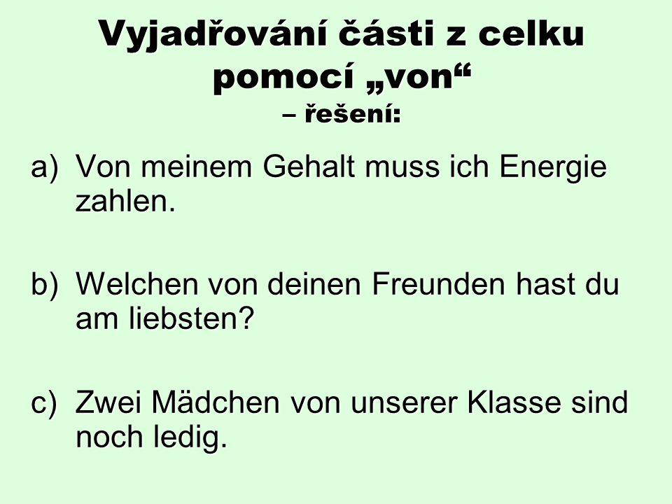 """Vyjadřování části z celku pomocí """"von – řešení: a)Von meinem Gehalt muss ich Energie zahlen."""