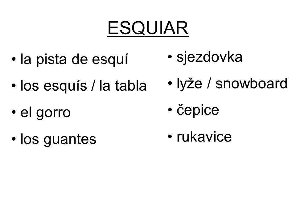 ESQUIAR sjezdovka lyže / snowboard čepice rukavice la pista de esquí los esquís / la tabla el gorro los guantes