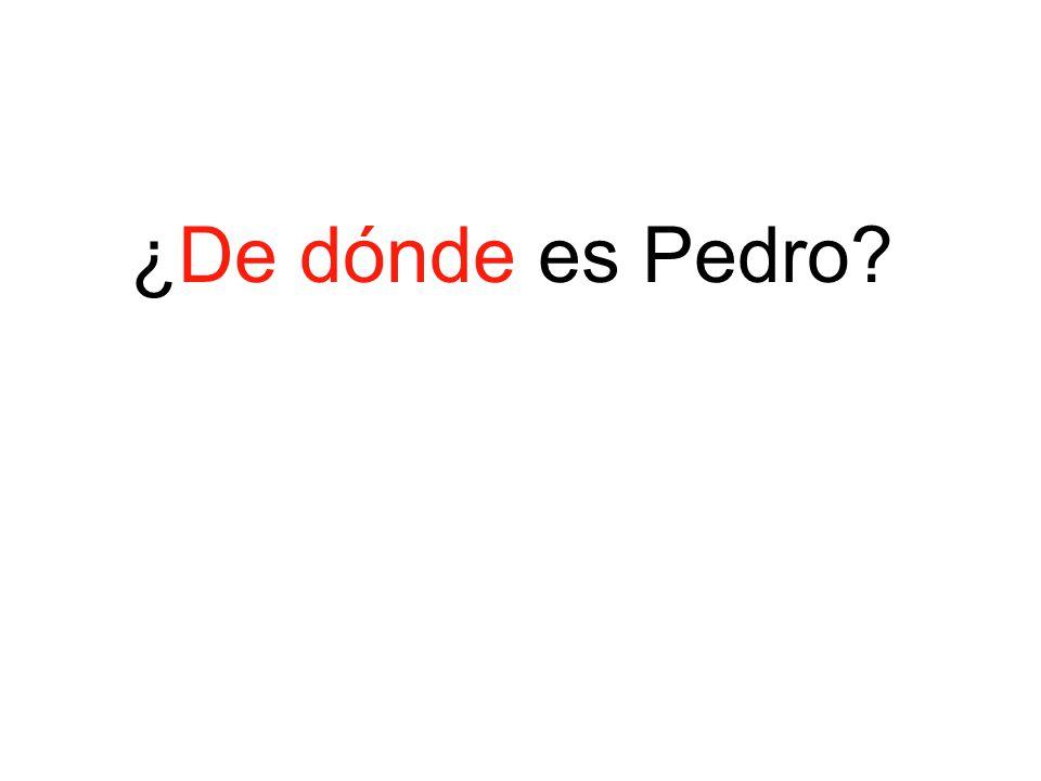 ¿De dónde es Pedro?
