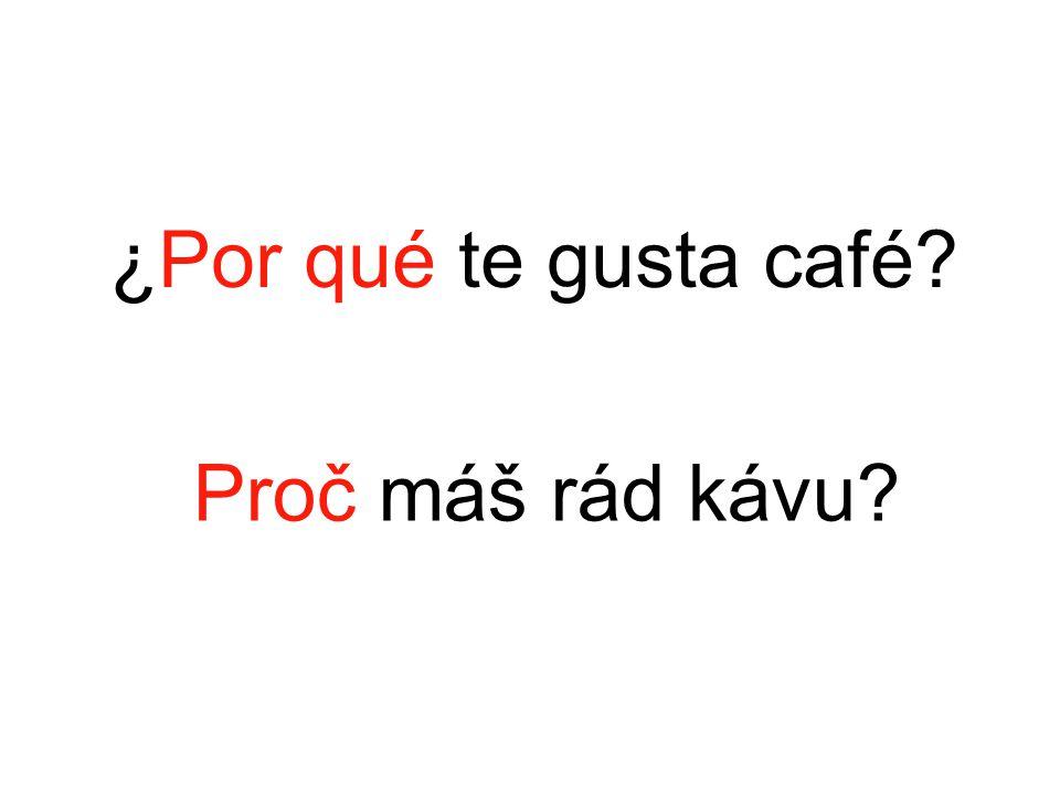 Proč máš rád kávu?