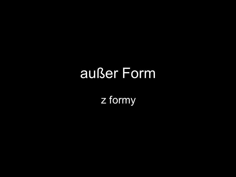 außer Form z formy
