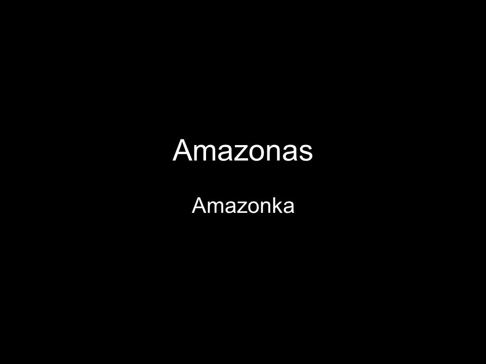 Amazonas Amazonka