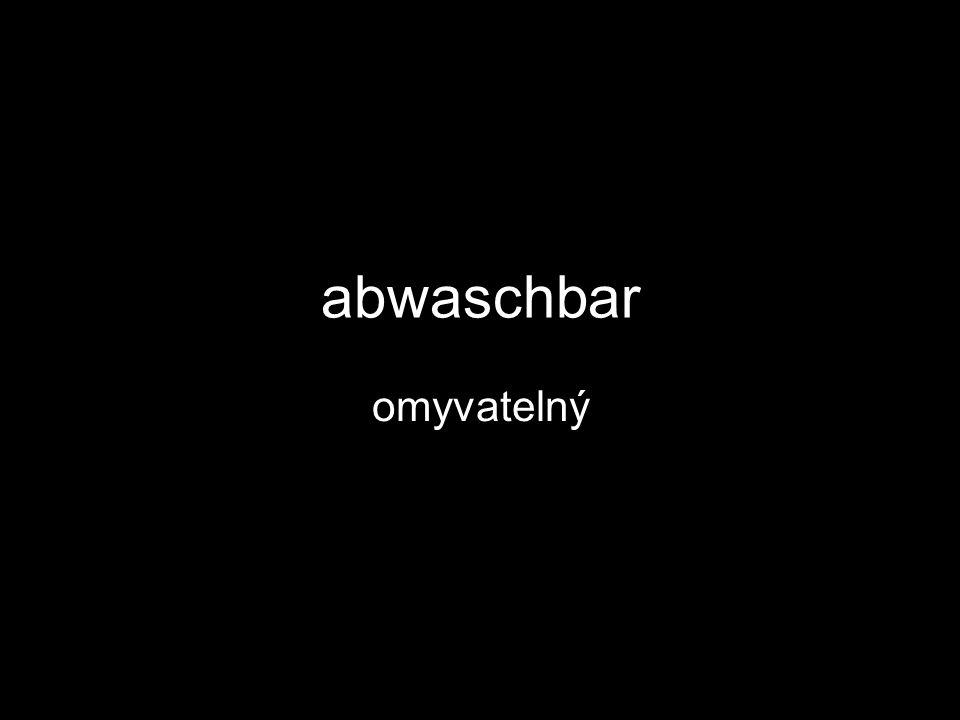 abwaschbar omyvatelný