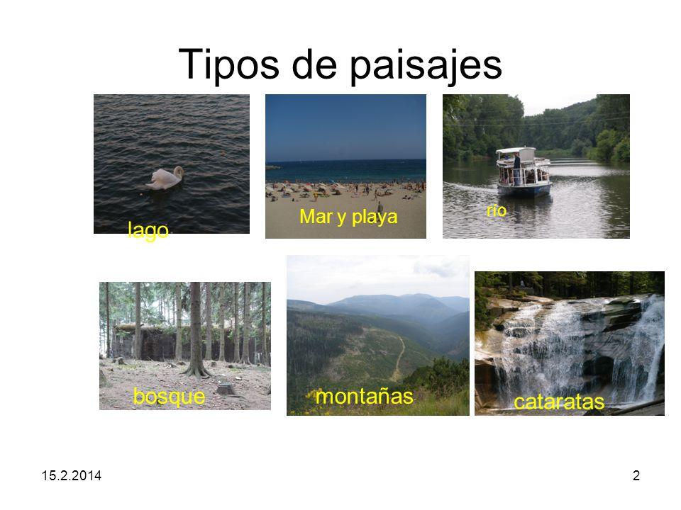 Tipos de paisajes 15.2.20142 lago Mar y playa río bosquemontañas cataratas