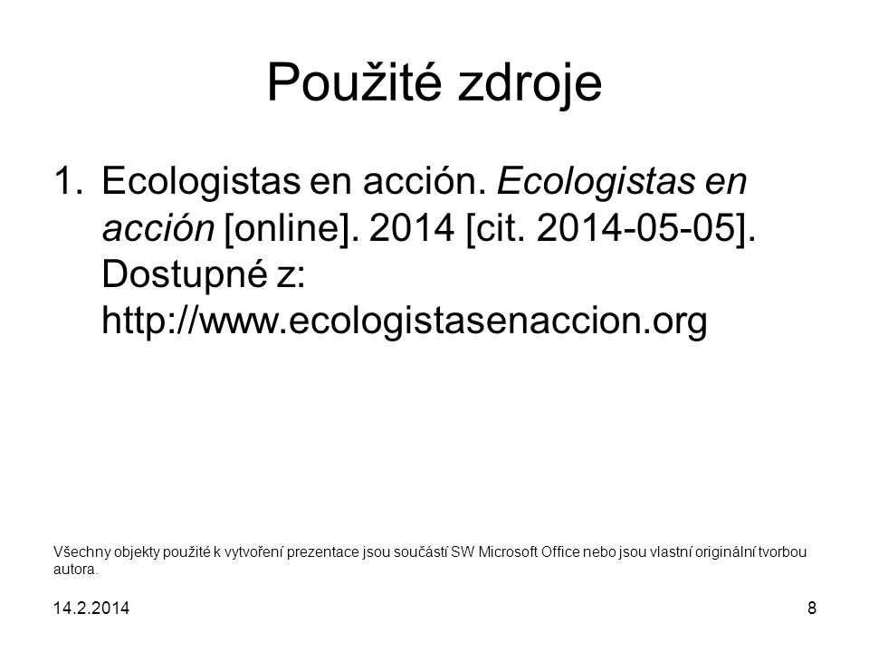 14.2.20148 Použité zdroje 1.Ecologistas en acción.