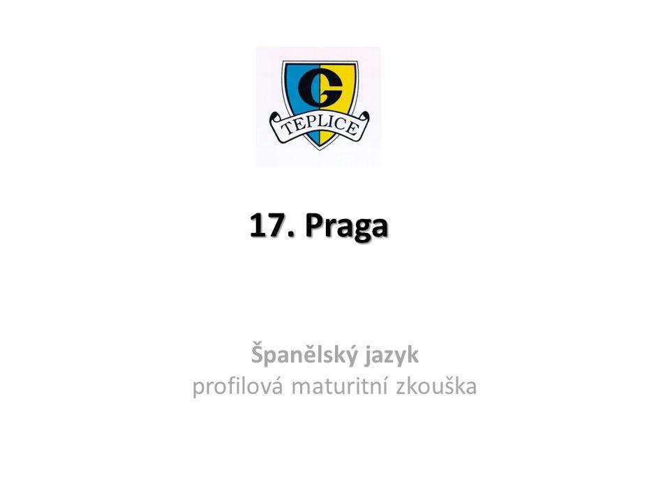 17. Praga Španělský jazyk profilová maturitní zkouška