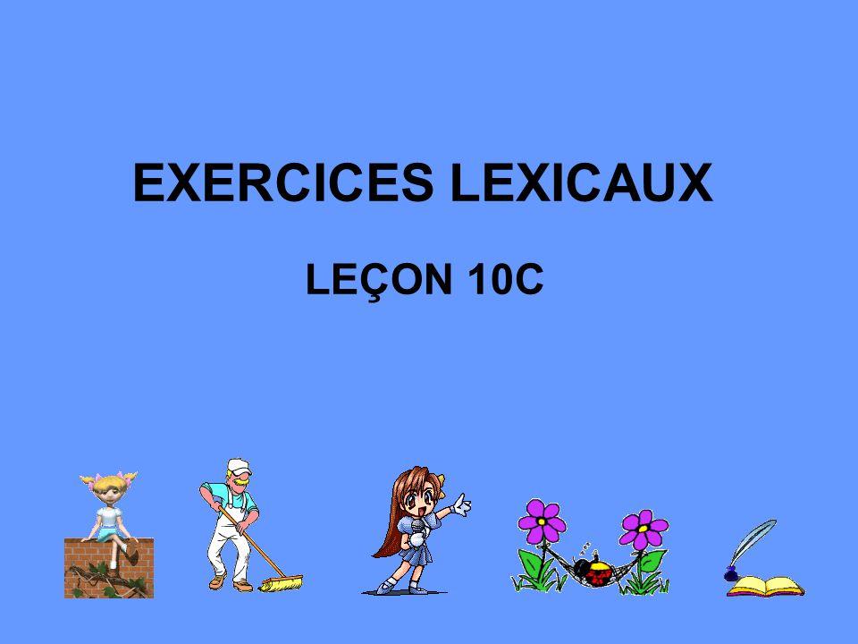 EXERCICES LEXICAUX LEÇON 10C
