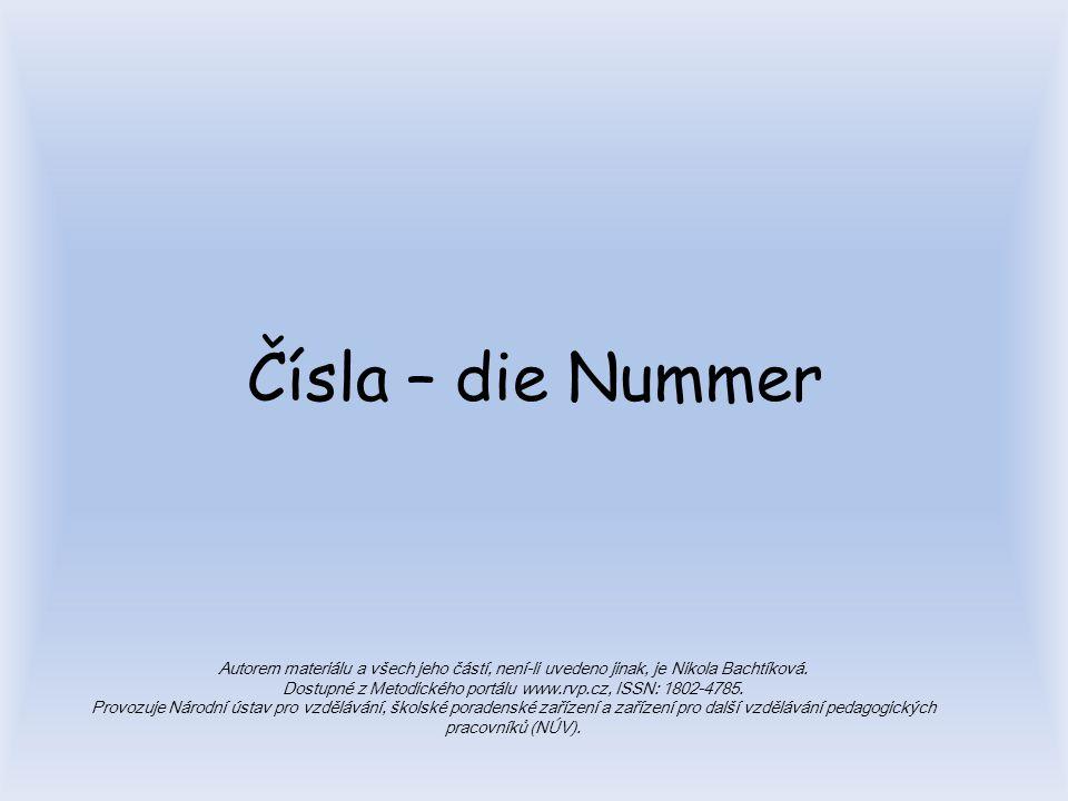 Čísla – die Nummer Autorem materiálu a všech jeho částí, není-li uvedeno jinak, je Nikola Bachtíková.
