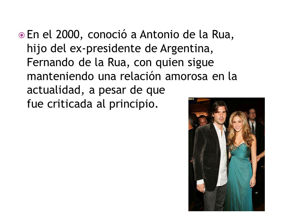  En el 2000, conoció a Antonio de la Rua, hijo del ex-presidente de Argentina, Fernando de la Rua, con quien sigue manteniendo una relación amorosa e