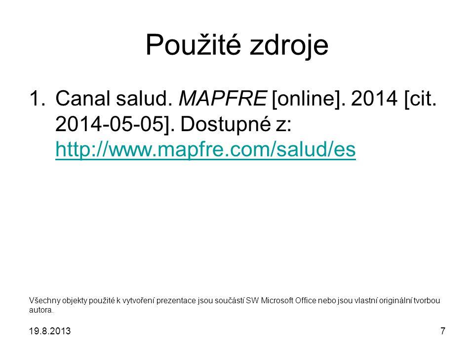 7 Použité zdroje 1.Canal salud. MAPFRE [online]. 2014 [cit.