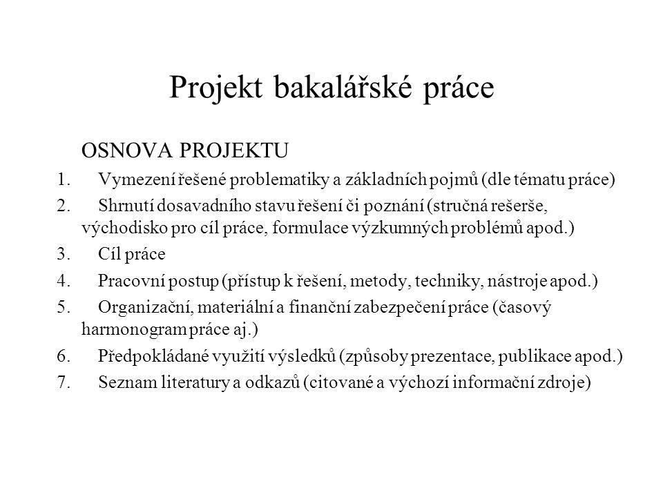 Projekt bakalářské práce OSNOVA PROJEKTU 1.
