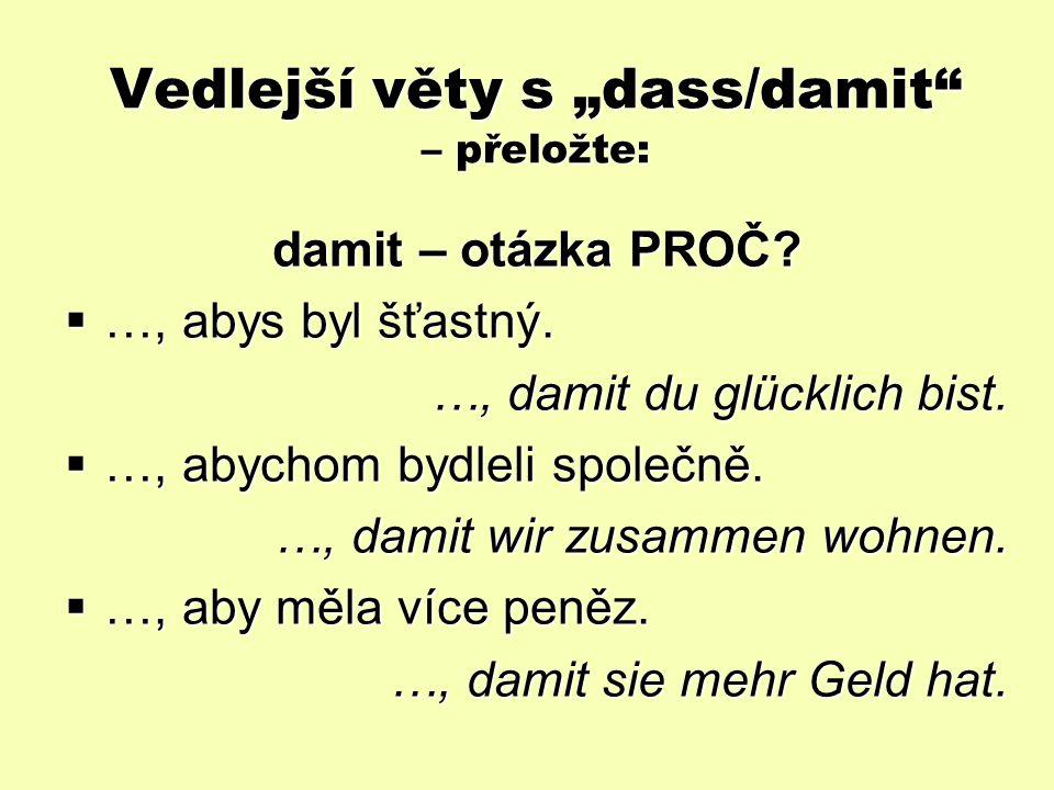 """Vedlejší věty s """"dass/damit – přeložte: dass – otázka CO."""