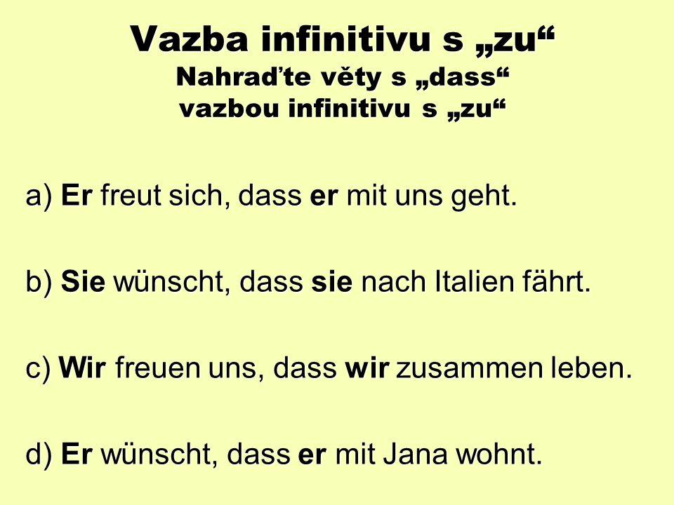 """Vedlejší věty s """"dass/damit – přeložte: damit – otázka PROČ."""