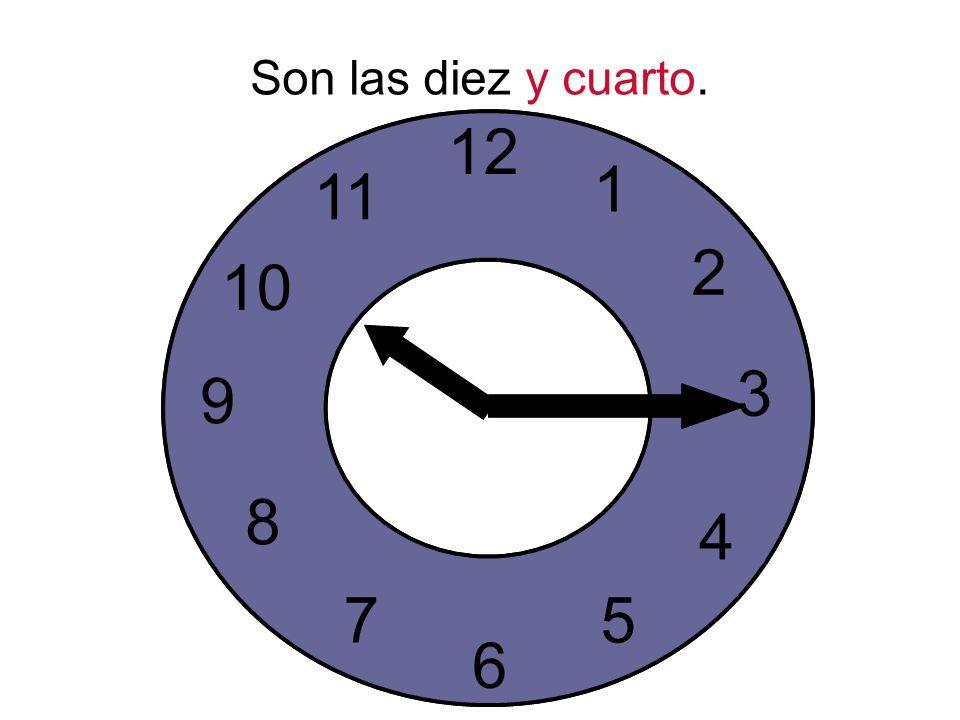 Son las diez y cuarto.