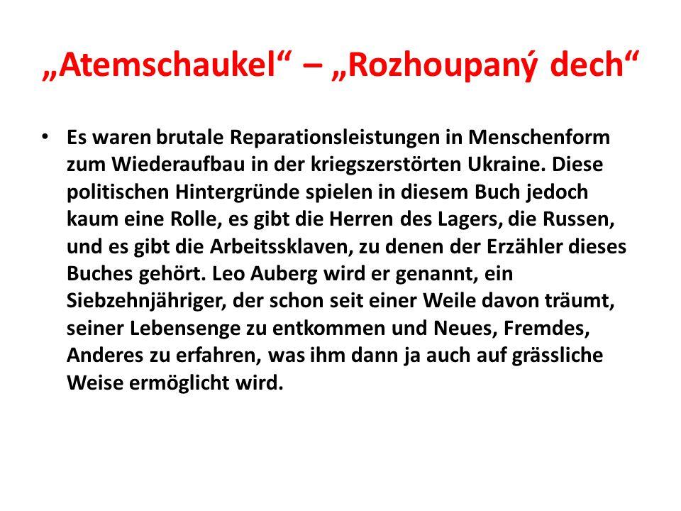 """""""Atemschaukel – """"Rozhoupaný dech Es waren brutale Reparationsleistungen in Menschenform zum Wiederaufbau in der kriegszerstörten Ukraine."""