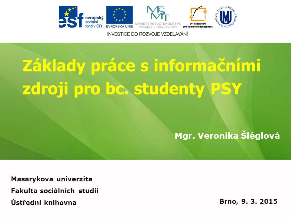 Základy práce s informačními zdroji pro bc. studenty PSY Mgr.