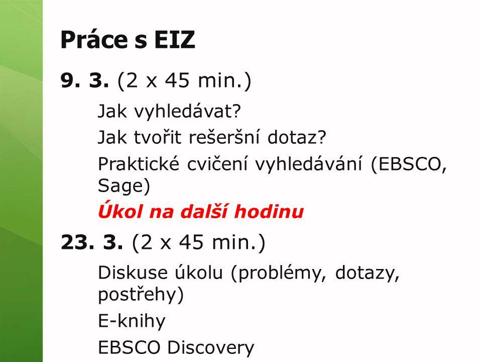 Práce s EIZ 9. 3. (2 x 45 min.) Jak vyhledávat. Jak tvořit rešeršní dotaz.