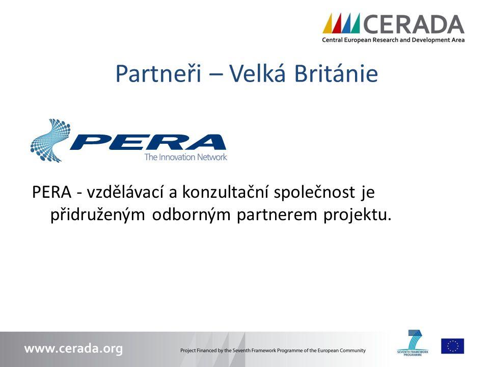 Partneři – Velká Británie PERA - vzdělávací a konzultační společnost je přidruženým odborným partnerem projektu.