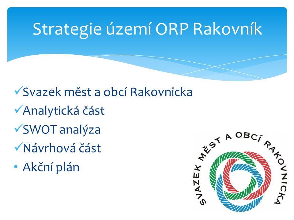 Strategie území ORP Rakovník Svazek měst a obcí Rakovnicka Analytická část SWOT analýza Návrhová část Akční plán