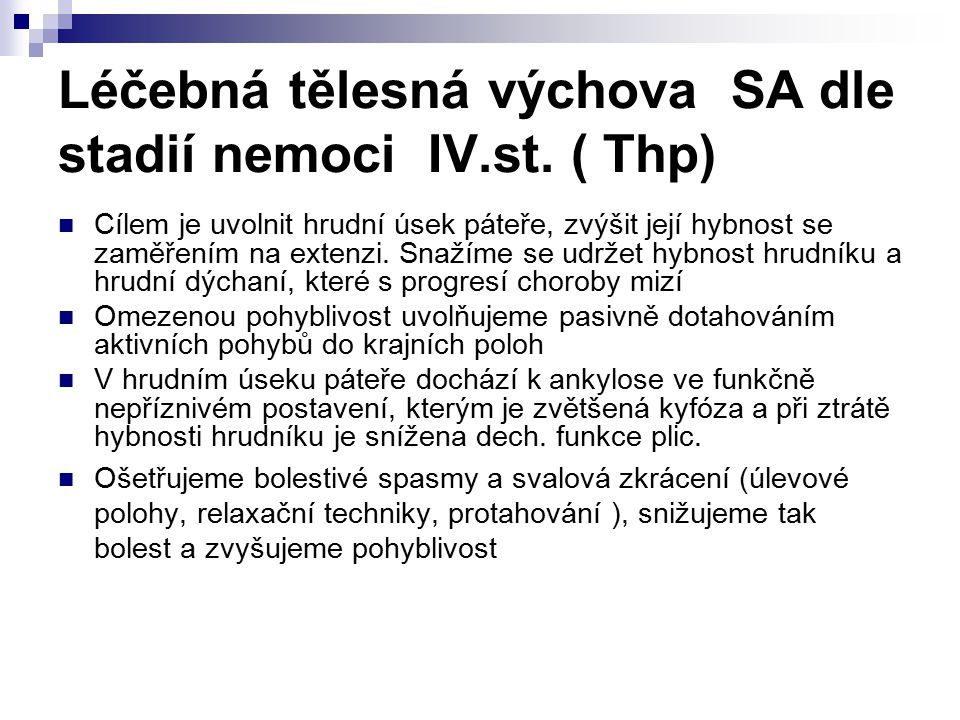 Léčebná tělesná výchova SA dle stadií nemoci IV.st.