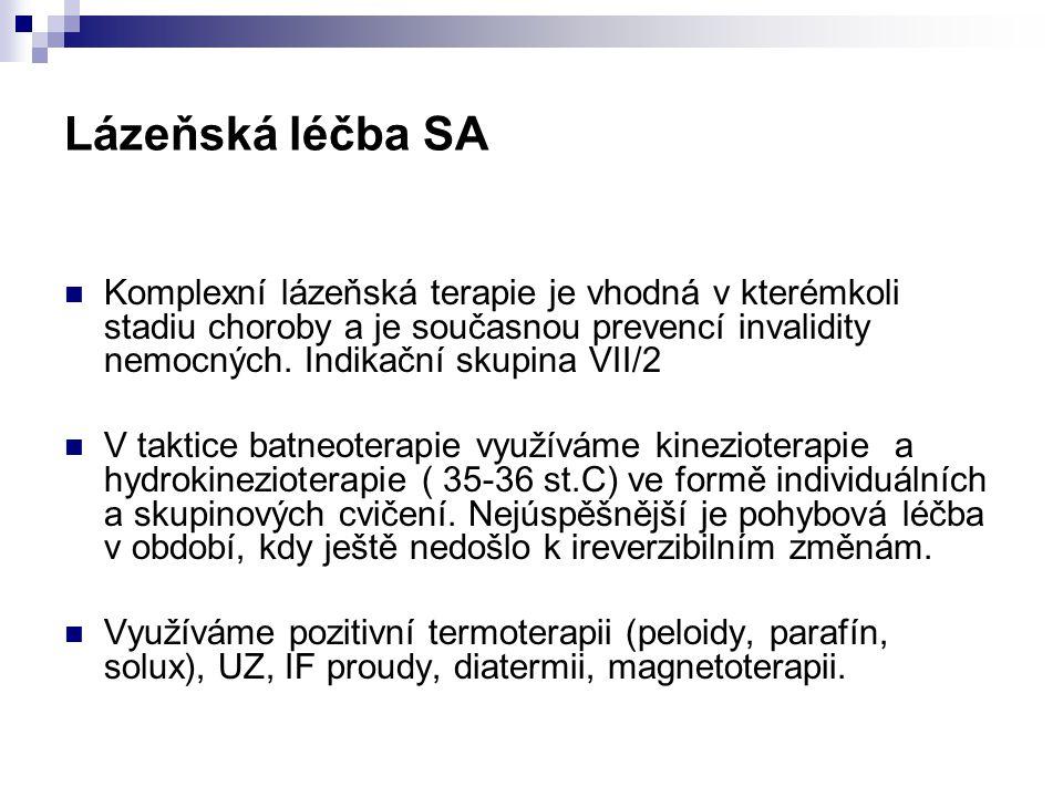 Lázeňská léčba SA Komplexní lázeňská terapie je vhodná v kterémkoli stadiu choroby a je současnou prevencí invalidity nemocných. Indikační skupina VII