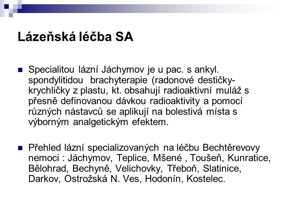 Lázeňská léčba SA Specialitou lázní Jáchymov je u pac. s ankyl. spondylitidou brachyterapie (radonové destičky- krychličky z plastu, kt. obsahují radi