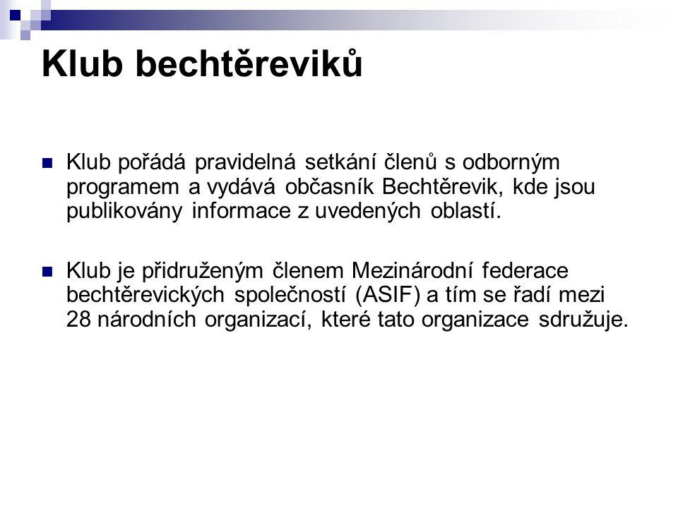 Klub bechtěreviků Klub pořádá pravidelná setkání členů s odborným programem a vydává občasník Bechtěrevik, kde jsou publikovány informace z uvedených oblastí.