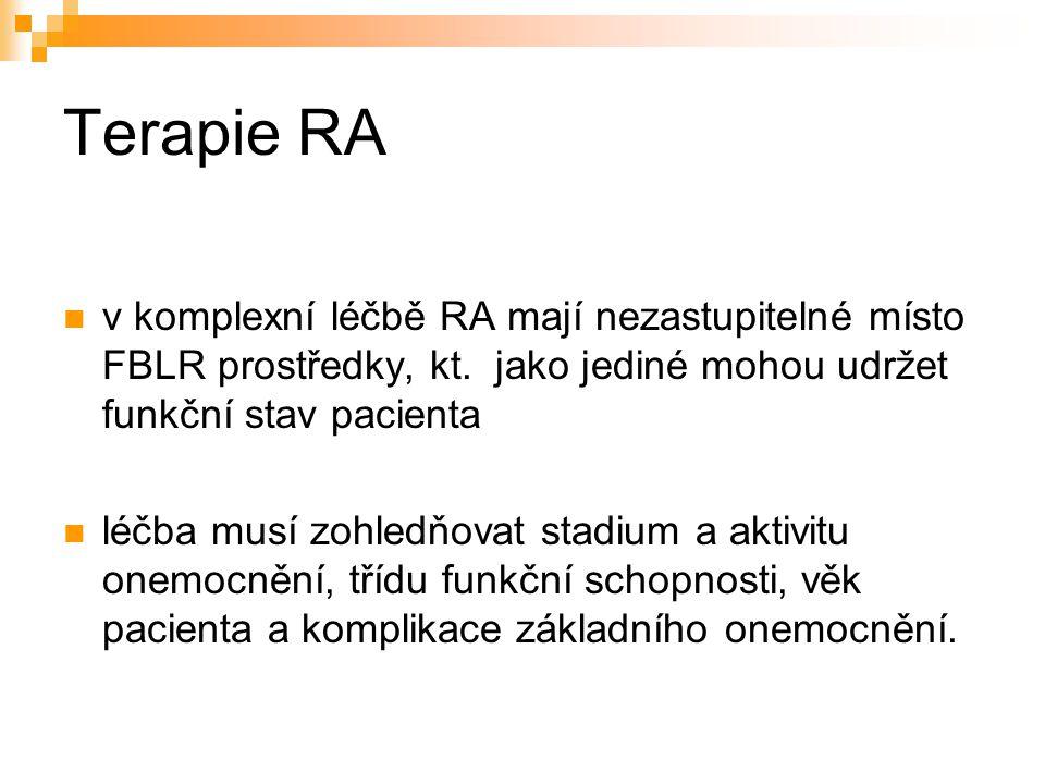 Terapie RA v komplexní léčbě RA mají nezastupitelné místo FBLR prostředky, kt. jako jediné mohou udržet funkční stav pacienta léčba musí zohledňovat s