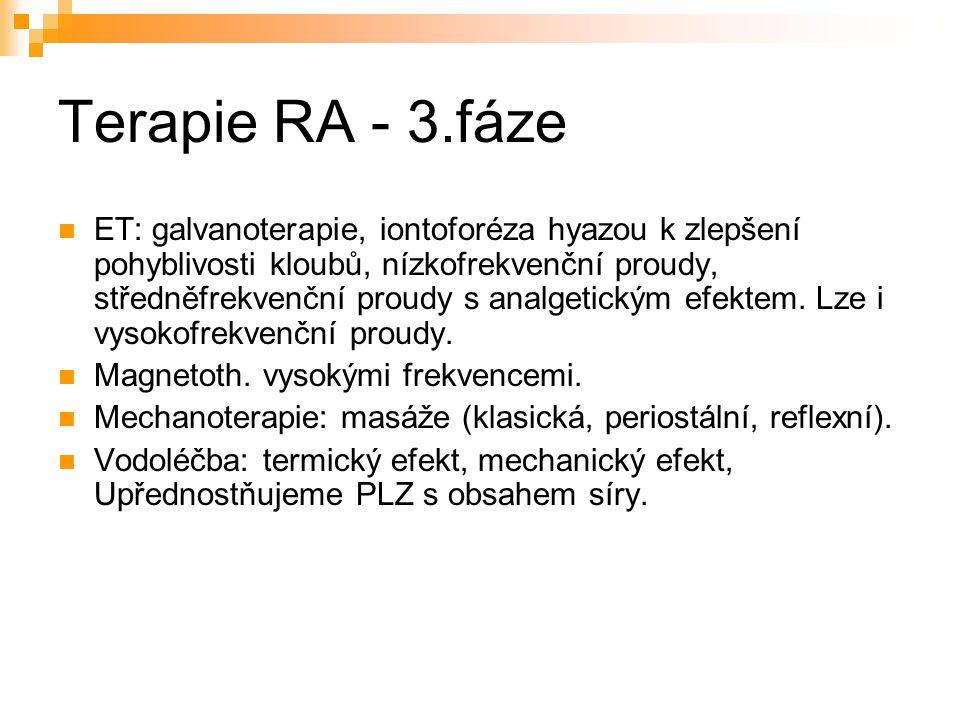 Terapie RA - 3.fáze ET: galvanoterapie, iontoforéza hyazou k zlepšení pohyblivosti kloubů, nízkofrekvenční proudy, středněfrekvenční proudy s analgetickým efektem.