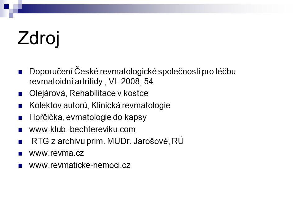 Zdroj Doporučení České revmatologické společnosti pro léčbu revmatoidní artritidy, VL 2008, 54 Olejárová, Rehabilitace v kostce Kolektov autorů, Klini