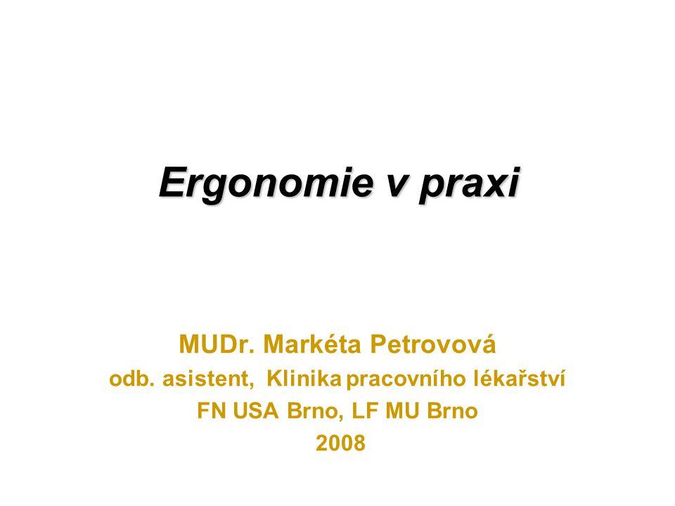 Ergonomie v praxi MUDr.Markéta Petrovová odb.