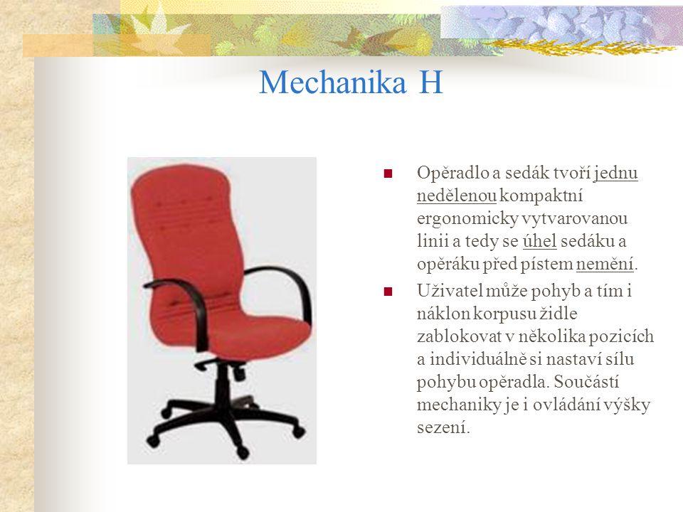 Mechanika H Opěradlo a sedák tvoří jednu nedělenou kompaktní ergonomicky vytvarovanou linii a tedy se úhel sedáku a opěráku před pístem nemění. Uživat