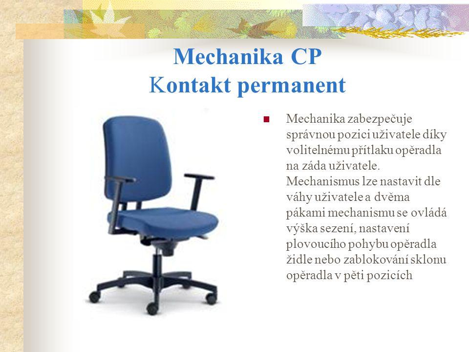 Mechanika CP Kontakt permanent Mechanika zabezpečuje správnou pozici uživatele díky volitelnému přítlaku opěradla na záda uživatele. Mechanismus lze n