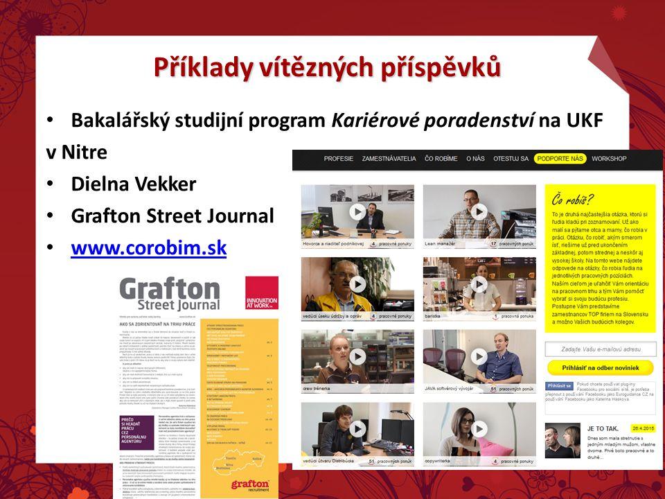 Příklady vítězných příspěvků Bakalářský studijní program Kariérové poradenství na UKF v Nitre Dielna Vekker Grafton Street Journal www.corobim.sk