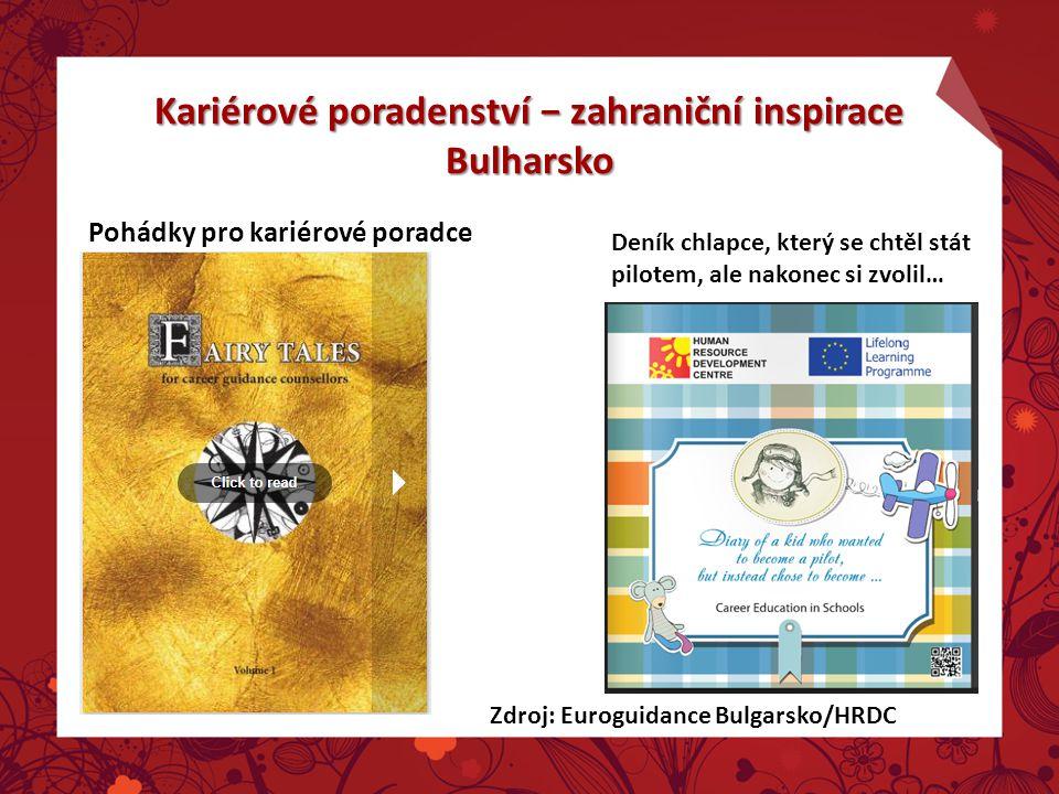Kariérové poradenství − zahraniční inspirace Bulharsko Pohádky pro kariérové poradce Zdroj: Euroguidance Bulgarsko/HRDC Deník chlapce, který se chtěl stát pilotem, ale nakonec si zvolil…