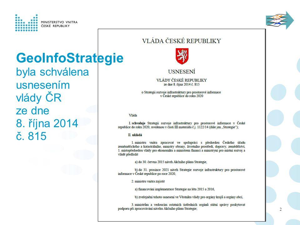 GeoInfoStrategie byla schválena usnesením vlády ČR ze dne 8. října 2014 č. 815 2