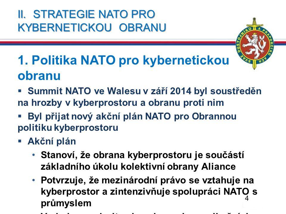 II. STRATEGIE NATO PRO KYBERNETICKOU OBRANU 1. Politika NATO pro kybernetickou obranu  Summit NATO ve Walesu v září 2014 byl soustředěn na hrozby v k