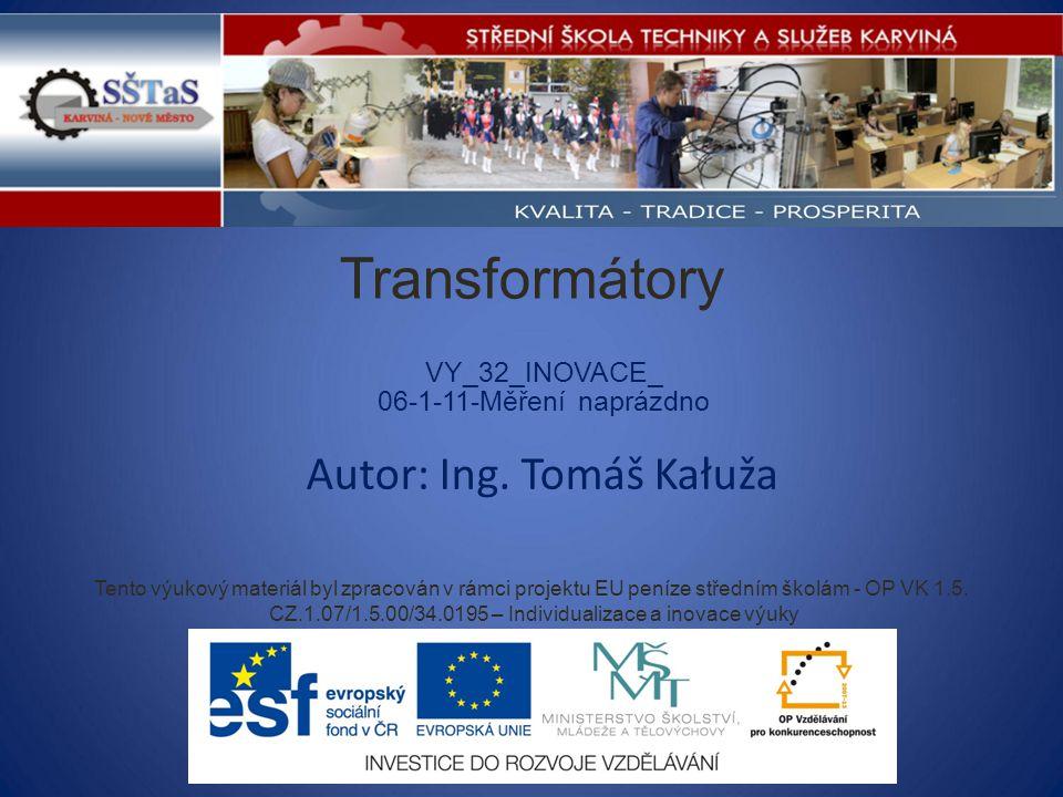 Tento výukový materiál byl zpracován v rámci projektu EU peníze středním školám - OP VK 1.5.