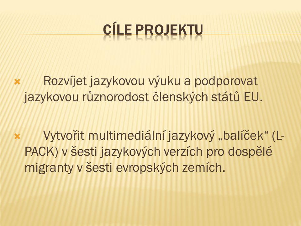  Rozvíjet jazykovou výuku a podporovat jazykovou různorodost členských států EU.