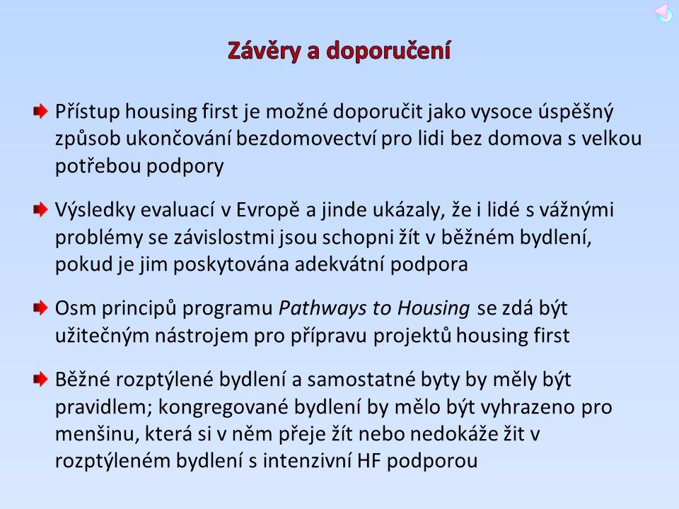 Přístup housing first je možné doporučit jako vysoce úspěšný způsob ukončování bezdomovectví pro lidi bez domova s velkou potřebou podpory Výsledky ev