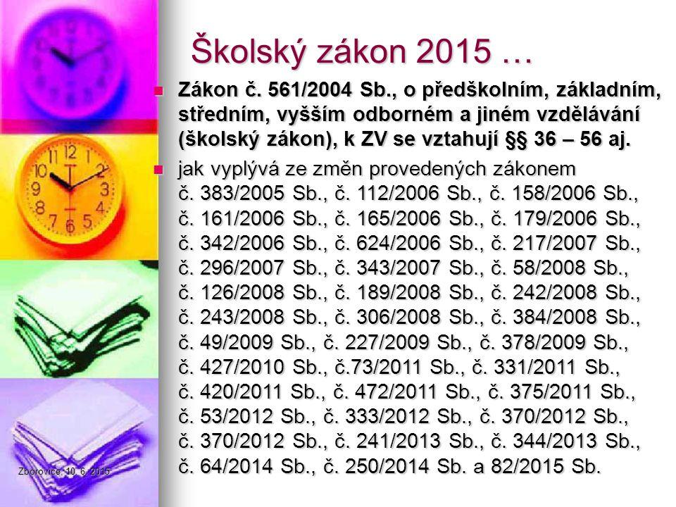 Zborovice, 10. 6. 2015 Školský zákon 2015 … Zákon č.