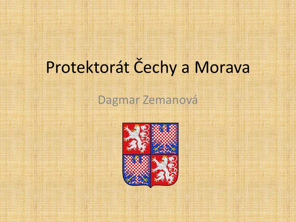 Protektorát Čechy a Morava Dagmar Zemanová