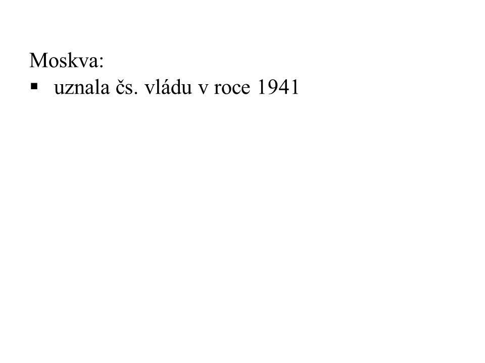 Moskva:  uznala čs. vládu v roce 1941