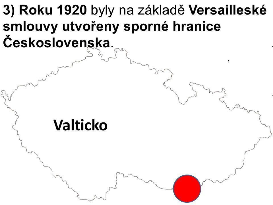 3) Roku 1920 byly na základě Versailleské smlouvy utvořeny sporné hranice Československa. Valticko 1
