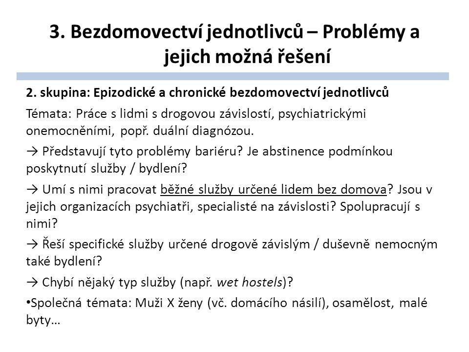 3. Bezdomovectví jednotlivců – Problémy a jejich možná řešení 2.